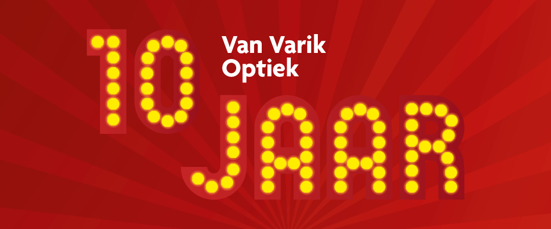 Van Varik Optiek viert tienjarig bestaan!